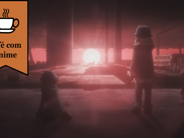 "Café com Anime: ""Girls' Last Tour"" episódio 10"