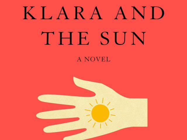 """""""Klara e o Sol"""": as máquinas podem nos reensinar a ser humanos"""